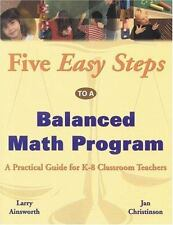 Five Easy Steps to a Balanced Math Program : A Practical Guide for K-8 Classroom