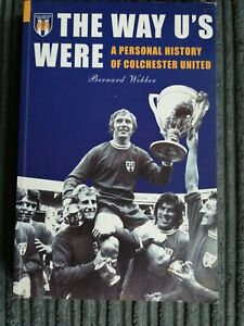 The Way U's Were - A personal History of Colchester United