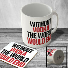 MAC_FUN_1475 WITHOUT VODKA THE WORLD WOULD END - funny mug and coaster set