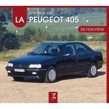 LA PEUGEOT 405 DE MON PERE - LIVRE NEUF