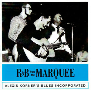Alexis Korner's Blues Inc. : R&B From The Marquee (CD 2015) *NR MINT* FASTPOST!!