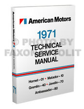 1971 AMC Repair Shop Manual 71 AMX Javelin Hornet Gremlin Matdor Ambassador