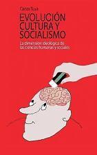 Evolucion, Cultura y Socialismo : La Dimensión Ideológica de Las Ciencias...