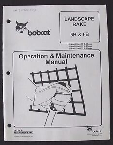 BOBCAT SKID STEER LOADER TRACTOR 5B 6B LANDSCAPE RAKE OPERATORS MANUAL