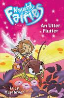 Mayflower, Lucy, 08: An Utter Flutter (Naughty Fairies), Very Good Book