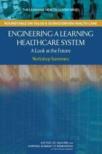 Engineering a Learning Healthcare System: A Look at the Future: Workshop Summary