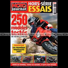 MOTO JOURNAL HS 2606 HORS-SERIE ★ SPECIAL ESSAIS ★ 250 Modèles 2006 testés !