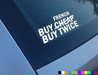 BUY FRENCH BUY TWICE FUNNY CAR STICKER DECAL SAXO EURO STANCE WINDOW JDM CLIO