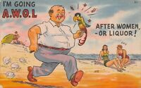 Vintage I'm Going AWOL After Women or Liquor Linen Postcard 1945
