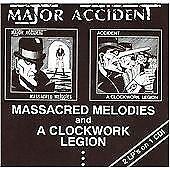 Major Accident - Massacred Melodies/A Clockwork Legion (1998)