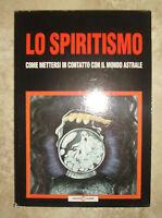 MAX SCHOLTEN - LO SPIRITISMO. COME METTERSI IN CONTATTO.... - 1993 CARTEDIT (KM)