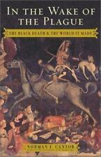 In the Wake of the Plague: The Black Death and the World It Made Cantor, Norman