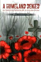 A Homeland Denied In the Footsteps of a Polish POW 9781849952644   Brand New