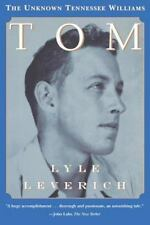 Tom: The Unknown Tennessee Williams Leverich, Lyle Paperback