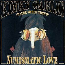 KINKY GARLIC (MAYBE ONEHUNDRED) ‎: NUMISMATIC LOVE / CD - TOP-ZUSTAND