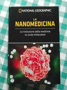 La nanomedicina Le frontiere della scienza National Geographic RBA 2018