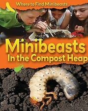 Minibeasts in the Compost Heap (Where to Find Minibeasts)