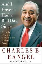 And I Haven't Had a Bad Day Since : From the Streets of Harlem to the Halls of …