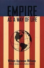 Empire As a Way of Life: An Essay on the Causes and Character of America's