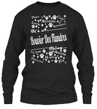 Its A Bouvier Des Flandres Thing Gildan Long Sleeve Tee T-Shirt