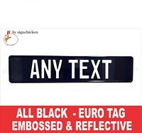 ALL BLACK  Euro, European License Plate. Embossed - ANY TEXT, TAG, BMW, CUSTOM