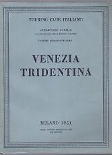 touring club italiano - CTI - attraverso l italia - venezia tridentina