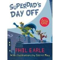 SuperDad's Day Off (Little Gems 5-8) by Phil Earle, NEW Book, FREE & FAST Delive