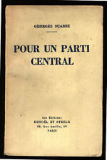 GEORGES SUAREZ, POUR UN PARTI CENTRAL - 1936