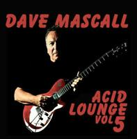 DAVE MASCALL Acid Lounge Vol 5 NEW & SEALED JAZZ FUNK SOUL DANCE CD  ** Listen