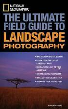 National Geographic: The Ultimate Field Guide to Landscape Photography (National