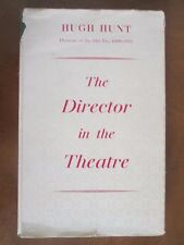 THE DIRECTOR IN THE THEATRE Hugh Hunt 1954 1st Ed ~