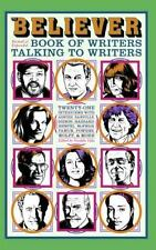 The Believer Book of Writers Talking to Writers by Vida