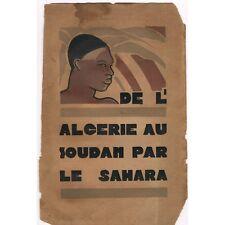 De l'ALGÉRIE au SOUDAN par le SAHARA de FOUCAUCOURT Tanezrouft à Tombouctou 1928