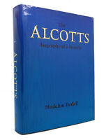 Madelon Bedell THE ALCOTTS Biography of a Family 1st Edition 1st Printing