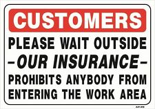 """Our Insurance Prohibits Entering the Work Area 14""""x20"""" Sign - AP-28"""