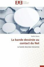 La Bande Dessinee Au Contact du Net by Hamza Nadhmi (2014, Paperback)