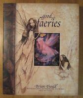 GOOD FAERIES/BAD FAERIES Brian Froud Hardback 1st UK edition-1998.