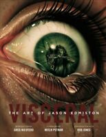 Visceral : The Art of Jason Edmiston, Hardcover by Edmiston, Jason; Nicotero,...