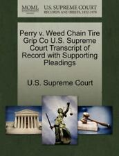 Perry V. Weed Chain Tire Grip Co U.S. Supreme Court Transcript Of Record With...
