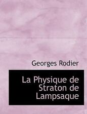 La Physique De Straton De Lampsaque (large Print Edition): By Georges Rodier