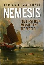 Nemesis: The First Iron Warship And Her World - Adrian G. Marshall