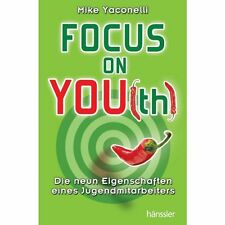 Mike Yaconelli-Focus on you(th)  (Preissenkung: früher 8,95 €)