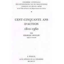 Cent-Cinquante ans d'Action 1810-1960 par Charles MOULIN pour Florentin MOURET