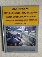Youngstown Ghost Rails XVI Republic Steel Campbell
