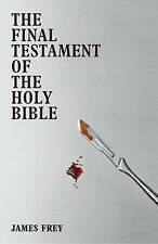 The Final Testament of the Holy Bible. by James Frey-ExLibrary