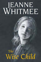 Jeanne Whitmee The Wise Child Very Good Book