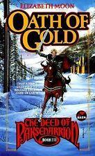 Oath of Gold (The Deed of Paksenarrion, Book 3) by Elizabeth Moon