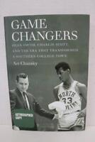 Game Changers : Dean Smith, Charlie Scott, and the Era That Transformed.. SIGNED