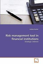 Risk management tool in financial institutions : Strategic interest by Audrey...