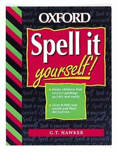 Spell it Yourself By G.T. Hawker. 9780198341383
